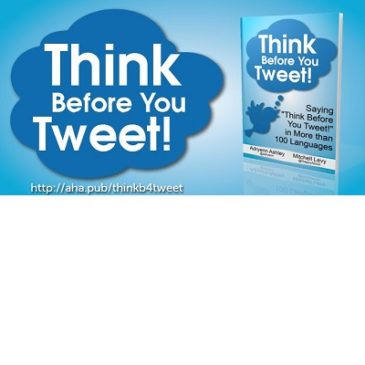 "Saying ""Think Before You Tweet!"" in More than 100 Languages"