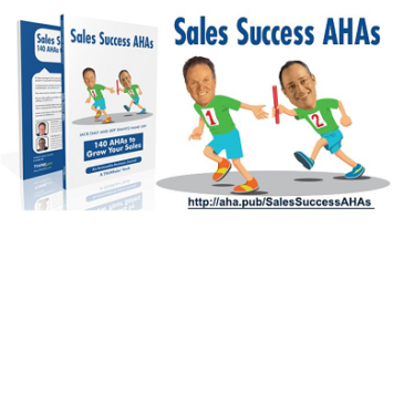 Want More Success Selling? Here's 5 AHAs from Jack Daly and Jeff Shavitz