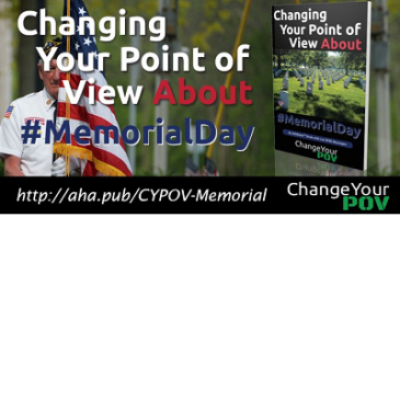 5 AHAs from Changing Your Point of View about #MemorialDay