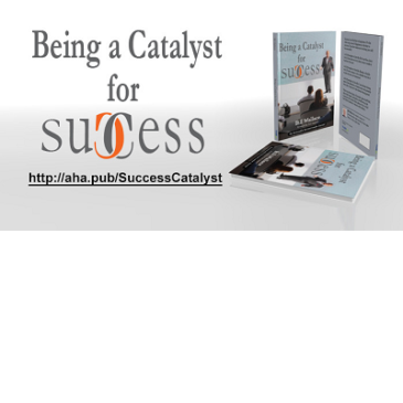 Learn How to Become a Catalyst for Success – 5 AHAs from Bill Wallace