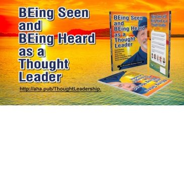 Be Recognized as a Thought Leader: 5 AHAs from Mitchell Levy and Friends