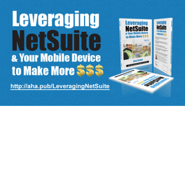 Leveraging NetSuite & Mobile: 5 AHAs from SignNow President Ken Grohe
